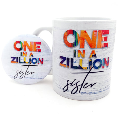 One In A Zillion Sister Ceramic Mug