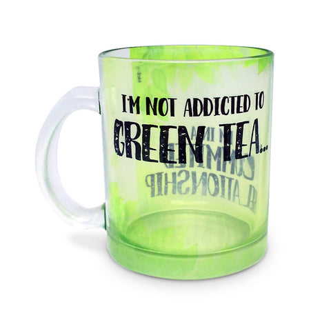 I'm not addicted - Green Tea - Hot Muggs