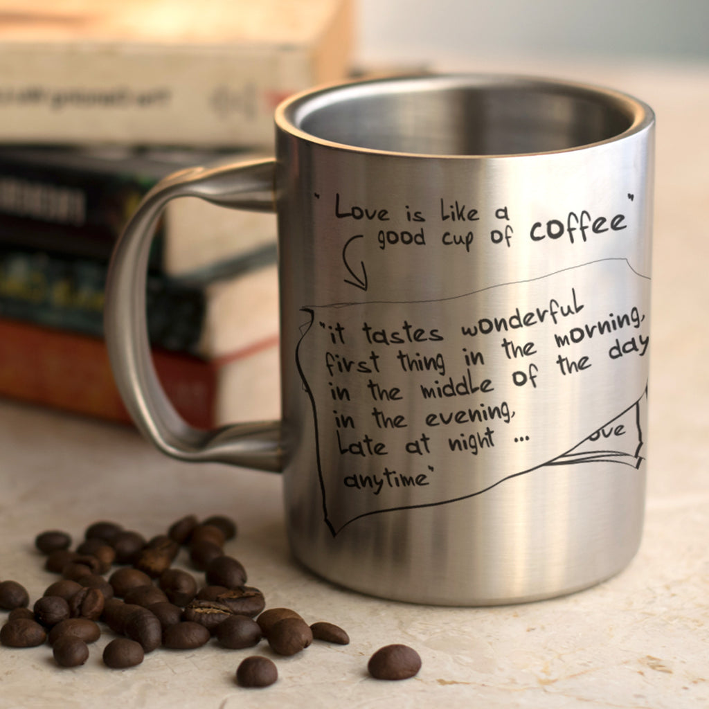 Love is Like a Good Cup of Coffee Stainless Steel Mug, 350ml, Silver