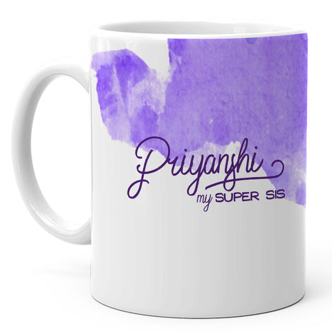 Priyanshi - My Super Sis Ceramic Mug, 350ml, 1 Pc