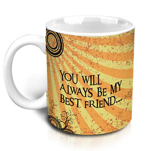 You will always be my best friend you know  too much Mug - Hot Muggs - 3