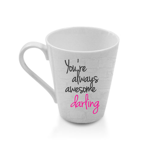 Chic Mug - You're always awesome - Hot Muggs