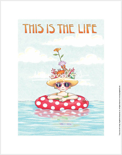 This Is The Life Fine Art Print