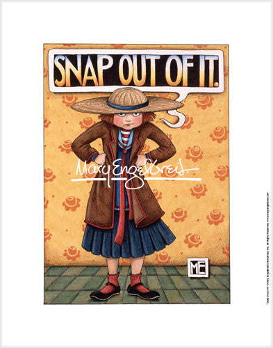 Snap Out Of It Fine Art Print
