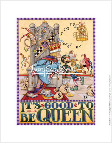 """Good to be Queen"" Fine Print"