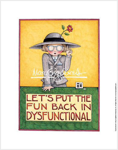 let s put the fun back in dysfunctional fine print mary engelbreit