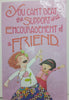 Support and Encouragement Friendship Card