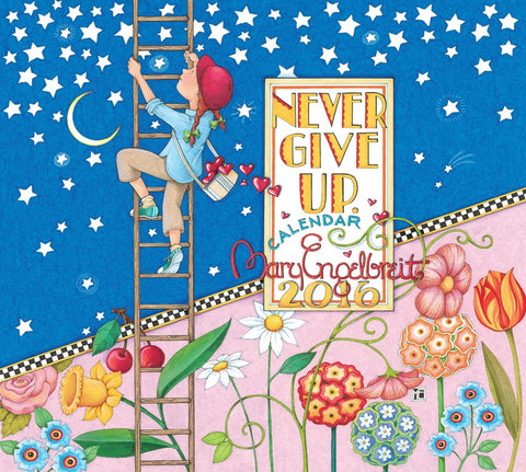 2016 Wall Calendar: Never Give Up