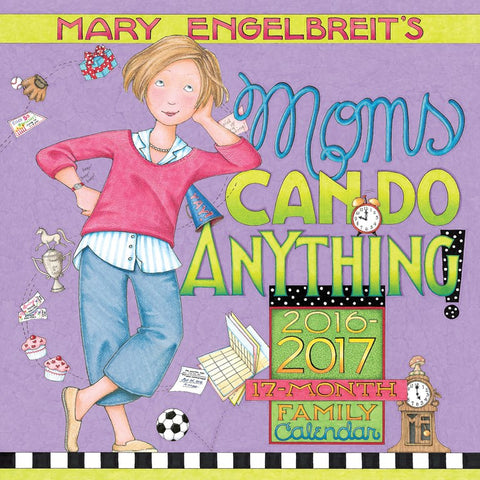 2016-2017 Family Calendar: Mom's Can Do Anything