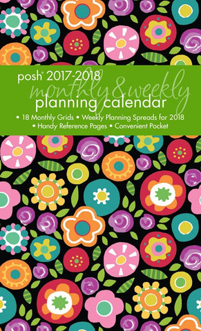 2017-2018 Monthly/Weekly Planning Calendar: Posh Bold Blossoms