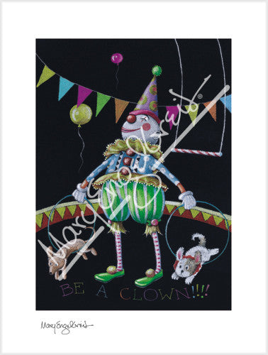 Be A Clown Limited Edition Print