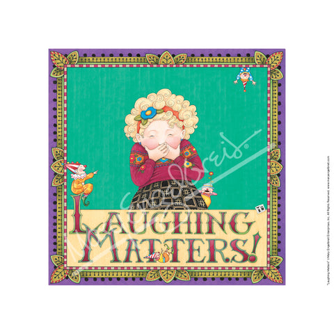 Laughing Matters Fine Print