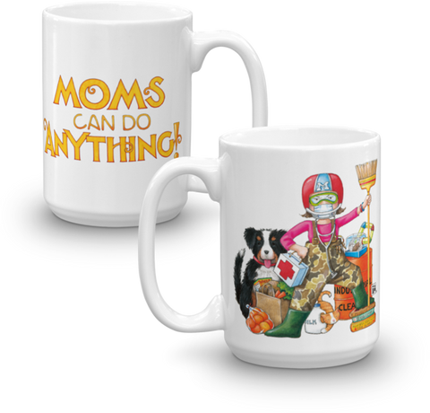 """Moms Can Do Anything"" Mug"