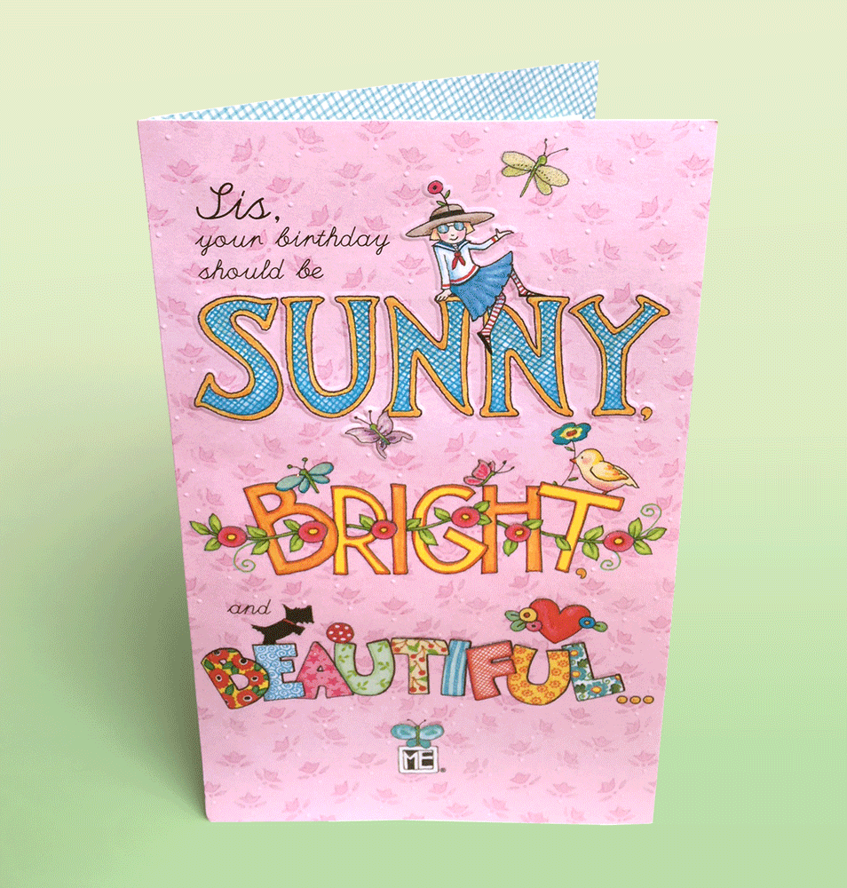 Sunny, Bright and Beautiful For Sister - Birthday Card