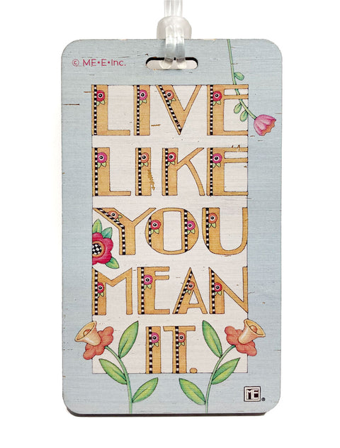 Live Like You Mean It Bag Tag