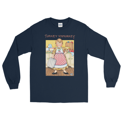 """Turkey Schmurkey"" Long Sleeve Shirt"