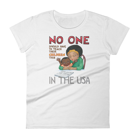 """No One in the USA"" Women's T-shirt"