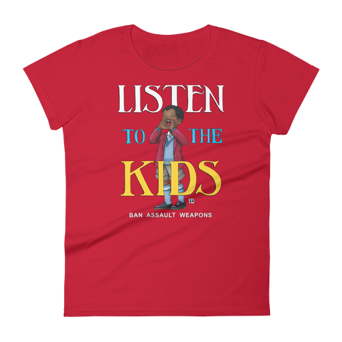 """Listen to the Kids"" Women's T-shirt"