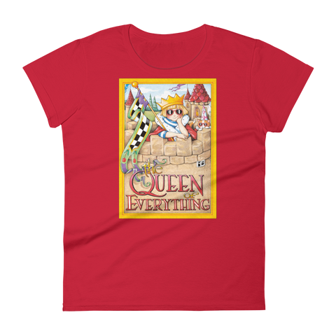 """Queen of Everything"" Women's T-shirt"
