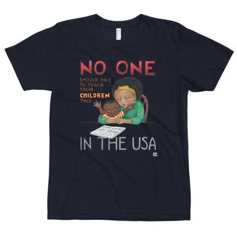 """No One in the USA"" Unisex T-Shirt"