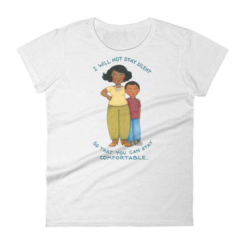 """Don't Stay Silent"" Women's T-shirt"