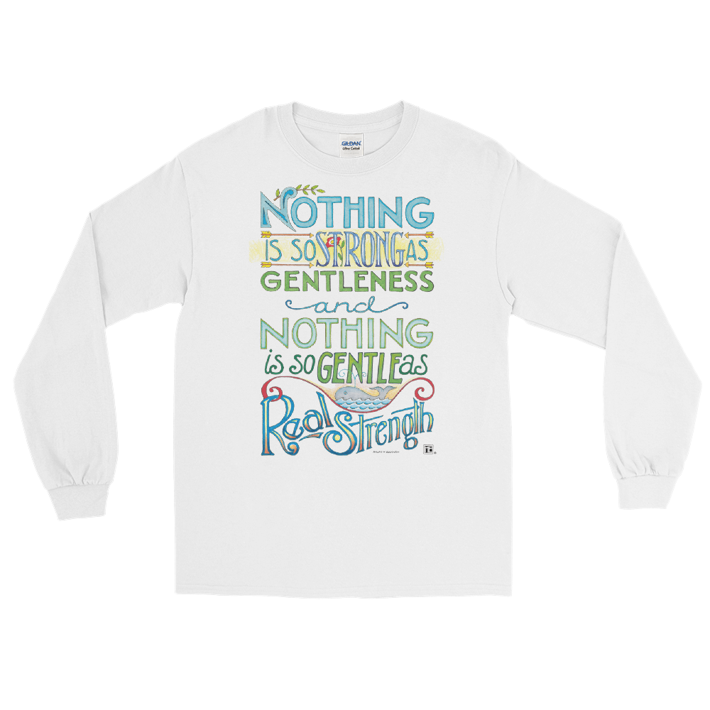 """Gentleness and Strength"" Long Sleeve Shirt"