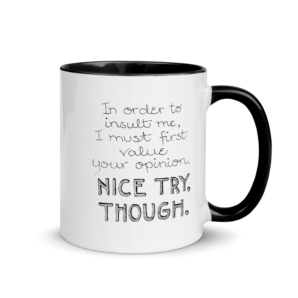 """Nice Try Though"" Mug"