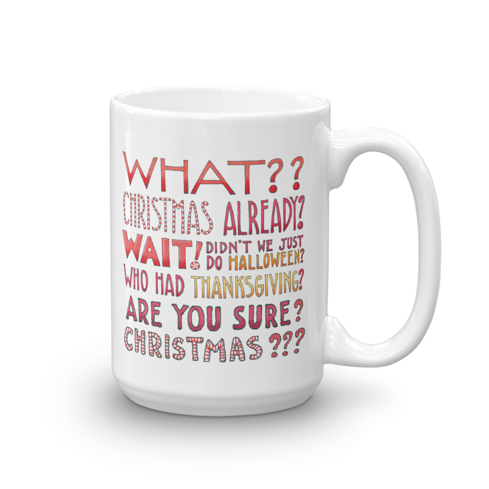 """Christmas Already"" Mug"