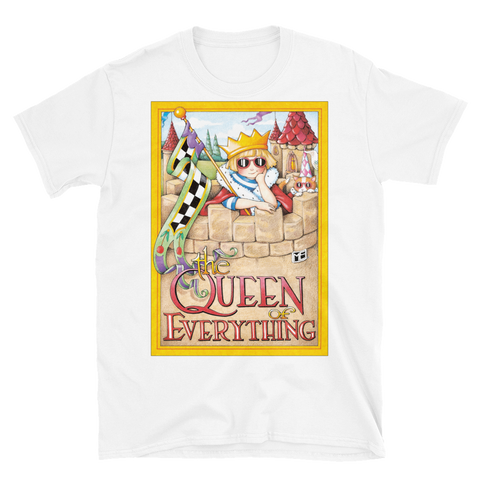 """Queen of Everything"" Unisex T-Shirt"