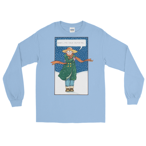 """Baby It's Cold"" Longsleeve Shirt"