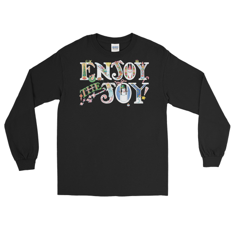 """Enjoy the Joy"" Longsleeve Shirt"