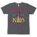 """Listen to the Kids"" Unisex T-Shirt"