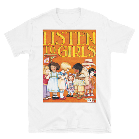 """Listen to Girls"" Unisex T-Shirt"