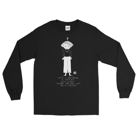 """Patience Virtue"" Long Sleeve Shirt"