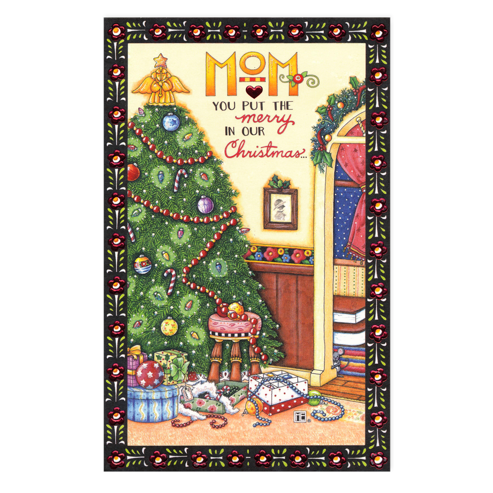 Mom You Put the Merry in Christmas Greeting Card – Mary Engelbreit