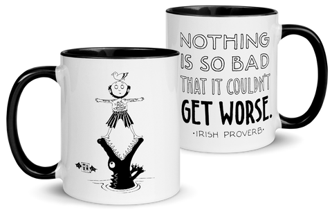 """Nothing's So Bad"" Mug"