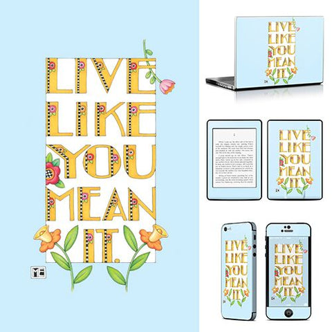 Phone or Tablet Case/Skin: Live Like You Mean It