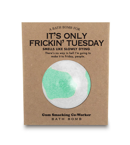 A Bathbomb for It's Only Frickin' Tuesday - NEW
