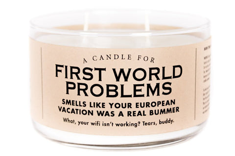 A Candle for First World Problems - NEW