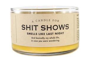 A Candle for Shit Shows