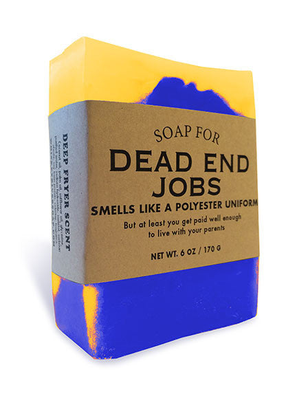 Soap for Dead End Jobs