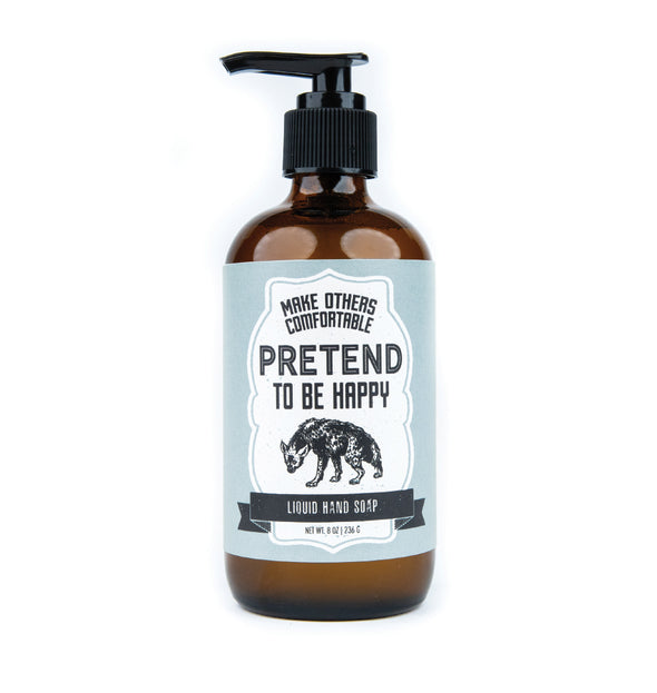 Pretend To Be Happy Liquid Hand Soap - NEW!