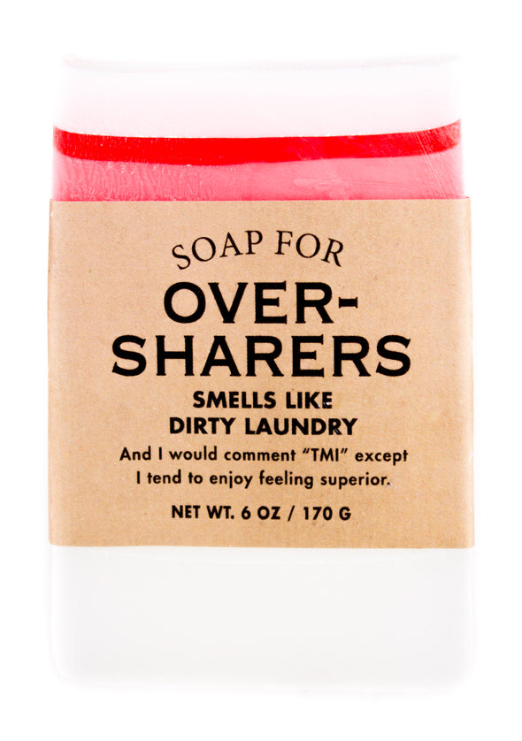 Soap for Oversharers
