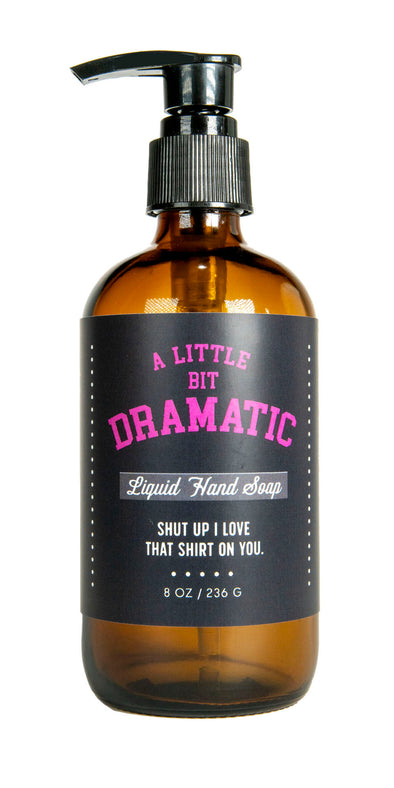 A Little Bit Dramatic Liquid Hand Soap