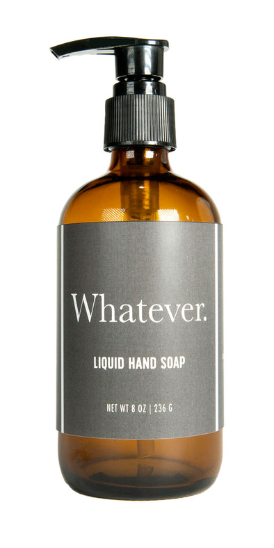 Whatever Liquid Hand Soap