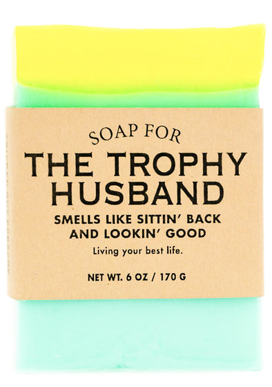 Soap for The Trophy Husband - NEW!