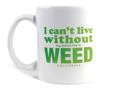 Imaginary Road Trips Fake-Cation Mug - I Can't Live Without Weed