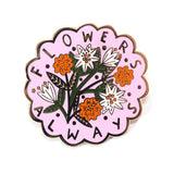 Flowers Always Monet Quote Enamel Pin in Pink