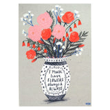 I must have flowers always and always - Monet quote on illustration of flowers in a vase