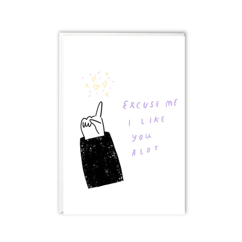 Excuse me, I like you a lot - greeting card with illustrated finger raised to grab attention